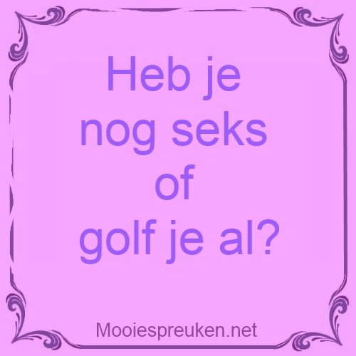 spreuken over golf Heb je nog seks of golf je al   Mooiespreuken.net spreuken over golf