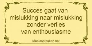 Succes gaat van mislukking naar mislukking zonder verlies van enthousiasme