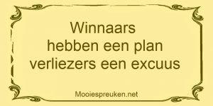 Winnaars hebben een plan verliezers een excuus
